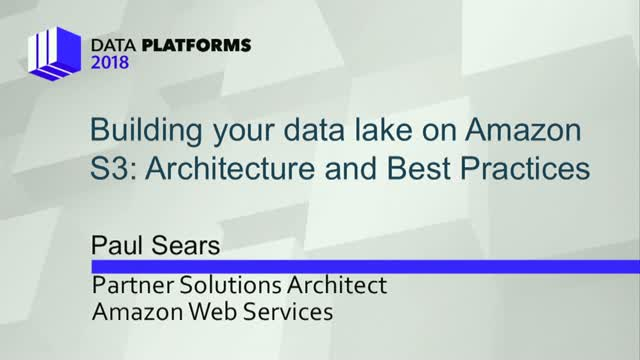Building Your Data Lake on AWS: Architecture and Best Practices