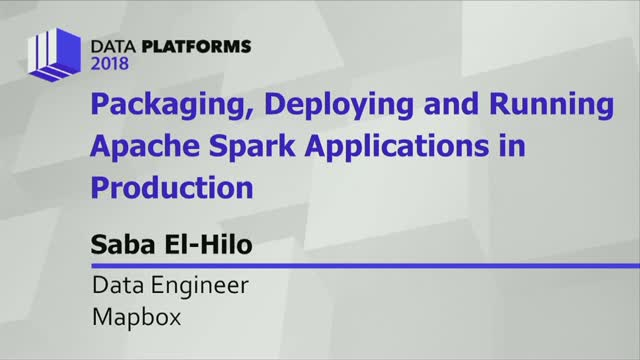 Packaging, Deploying, and Running Apache Spark Applications in Production