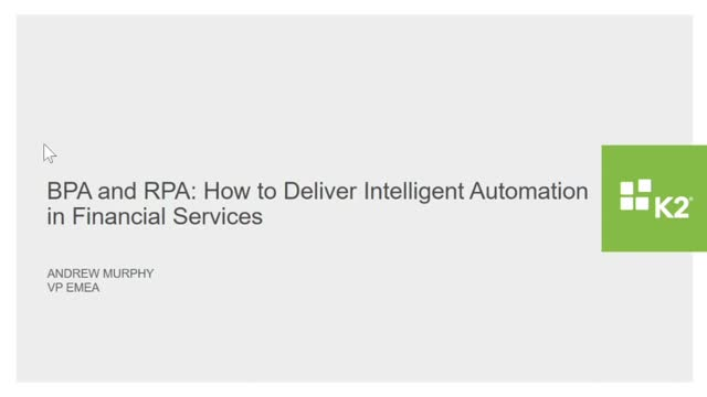 BPM + RPA: How to Deliver Intelligent Automation in Financial Services