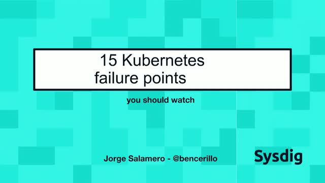 15 Failure Points in Kubernetes and How to Monitor Them