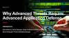 Why Advanced Threats Require Advanced Application Defense