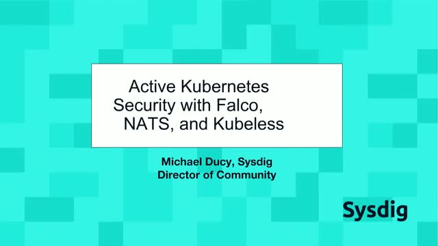 Kubernetes Open-Source Security: Falco + NATS + kubeless demo