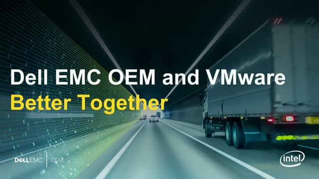 Dell EMC | OEM Solutions and VMware: Better Together