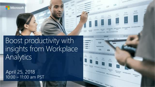 Boost productivity with insights from Workplace Analytics