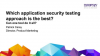 Which application security testing approach is the best?
