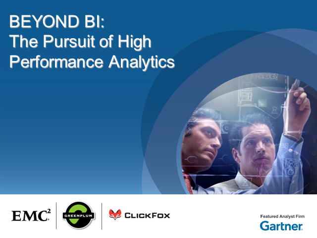 BEYOND BI: The Pursuit of High Performance Analytics
