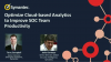 Optimize Cloud-based Analytics to improve SOC team Productivity