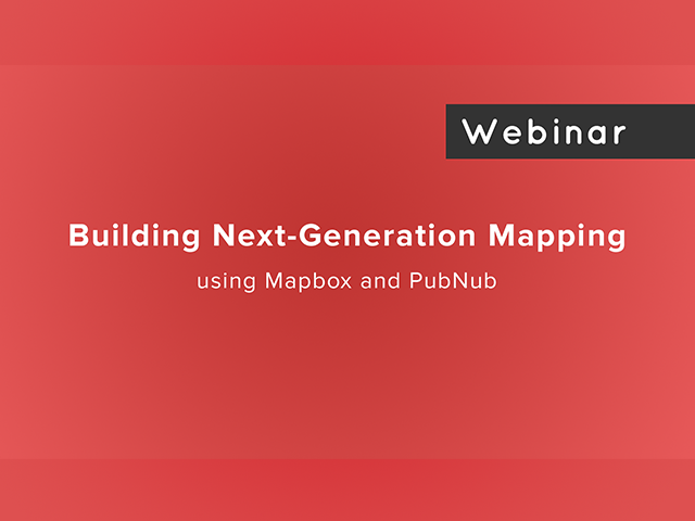 Building Next-generation Maps with Mapbox and PubNub
