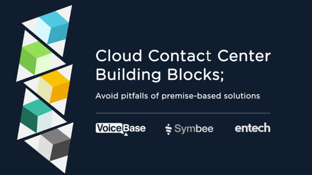 Cloud Contact Center Building Blocks; Avoid pitfalls of premise-based solutions