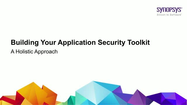 Building Your Application Security Toolkit: A Holistic Approach