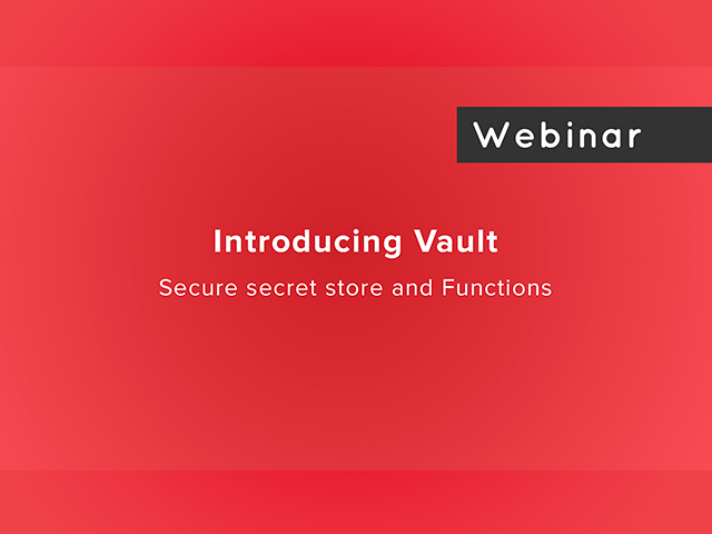 Introducing Vault: Secure Secret Store & Functions