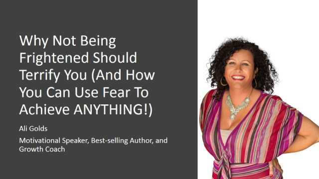 Why Not Being Frightened Should Terrify You (Using Fear to Achieve ANYTHING)