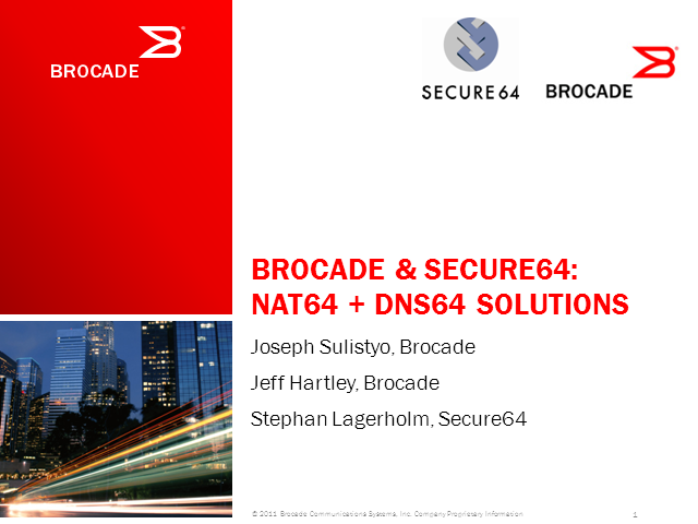 Deploying NAT64 and DNS64 with Brocade ServerIron ADX and Secure64 DNS Cache