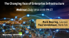 The Changing Face of Enterprise Networks