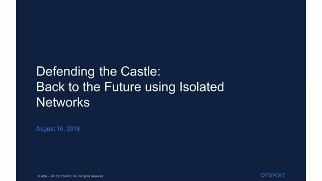 Defending the Castle – Back to the Future using Isolated Networks