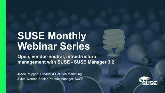 Open, vendor-neutral, infrastructure management with SUSE - SUSE Manager 3.2