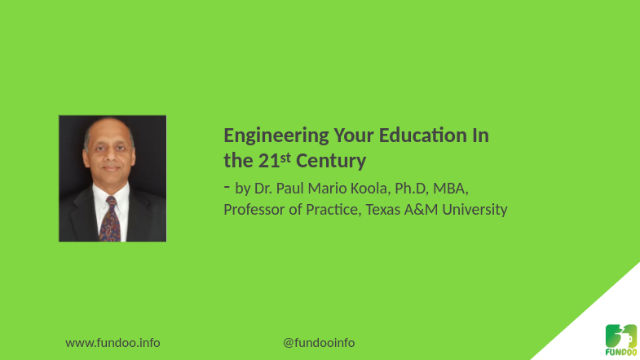 Engineering Your Education in The 21st Century