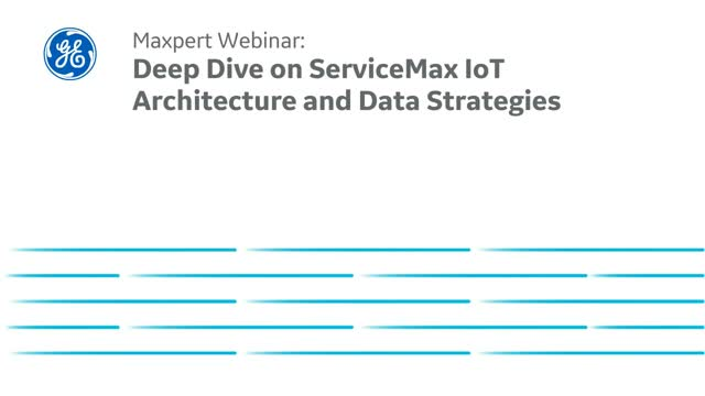 Deep Dive on ServiceMax IoT Architecture and Data Strategies