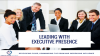 Leading with Executive Presence