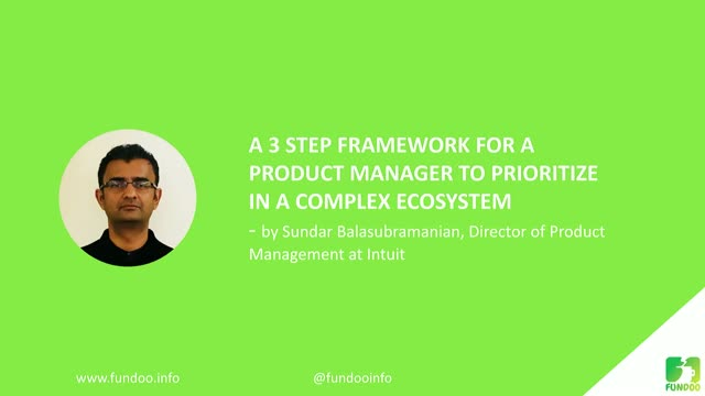 A 3 step Framework for a Product Manager to Prioritize in a Complex Ecosystem