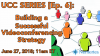 UCC Series [Ep. 6] Building a Successful Videoconferencing Strategy