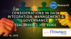 Considerations in Data Integration, Management & Governance