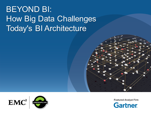 BEYOND BI: How Big Data Challenges Today's BI Architecture