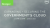 Expanding and Securing the Government's Cloud