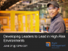 Developing Leaders to Lead in High-Risk Environments
