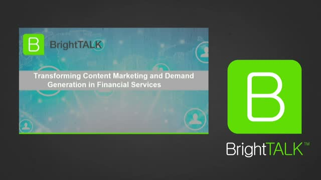 Transforming Content Marketing and Demand Generation in Financial Services
