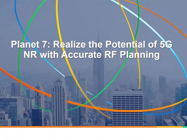 Planet 7: Realize the Potential of 5G NR with Accurate RF Planning