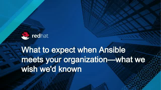What to expect when Ansible meets your organization - what we wish we'd known
