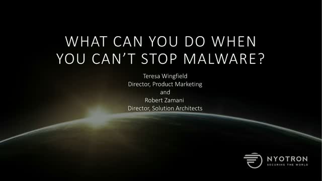 What Can You Do When You Can't Stop Malware?
