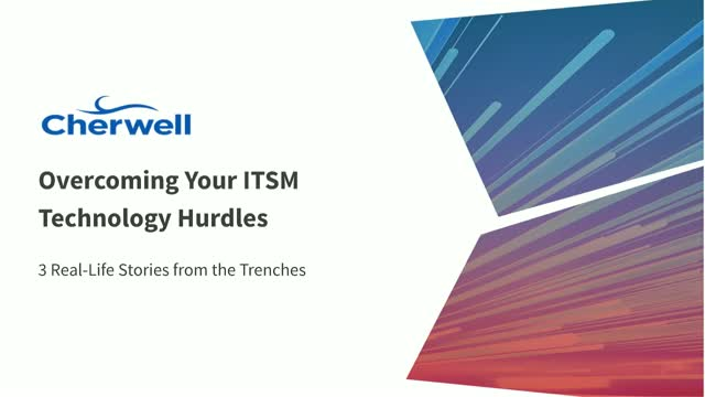 [Panel Discussion] Overcoming Your ITSM Technology Hurdles – 3 Real-Life Stories