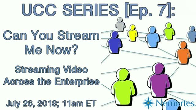 UCC Series [Ep.7]: Can You Stream Me Now? Streaming Video Across the Enterprise