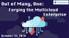 Out of Many, One: Forging the Multicloud Enterprise