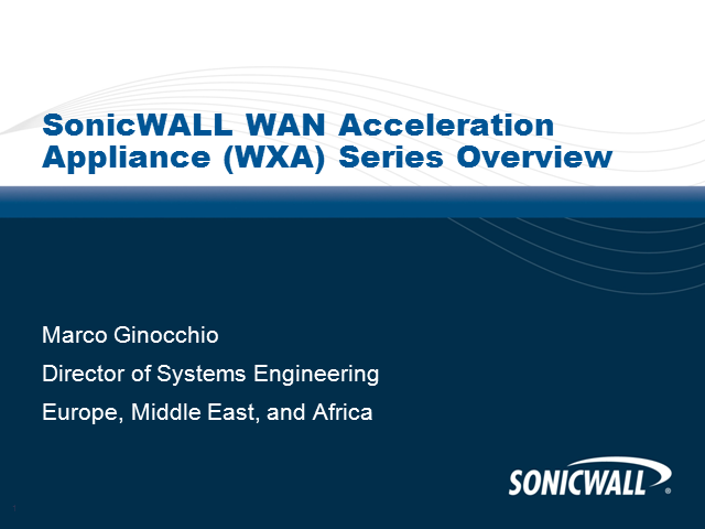 SonicWALL WAN Acceleration Appliance (WXA) - Technical Overview