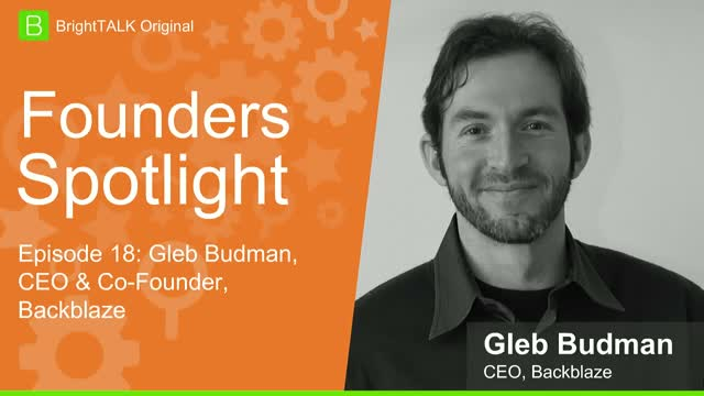 [Ep.18] Founders Spotlight: Gleb Budman, CEO, Backblaze
