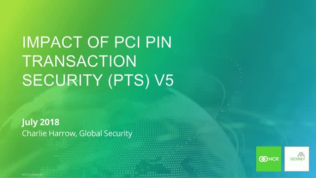 NCR Secure Webinar Series - PCI Compliance Part 1: Changes to PCI / PTS