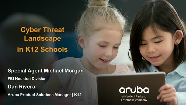 The Cyber Threat Landscape in K-12 Schools from the FBI's Perspective