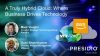 A Truly Hybrid Cloud: Where Business Drives Technology