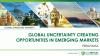 Global uncertainty creating significant opportunities in Global Emerging Markets
