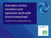 How Does Service Transition & Operation Work with Cloud Computing