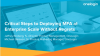 The Critical Steps to Deploying MFA at Enterprise Scale Without Regrets