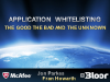 Application Whitelisting: the Good, the Bad, the Unknown