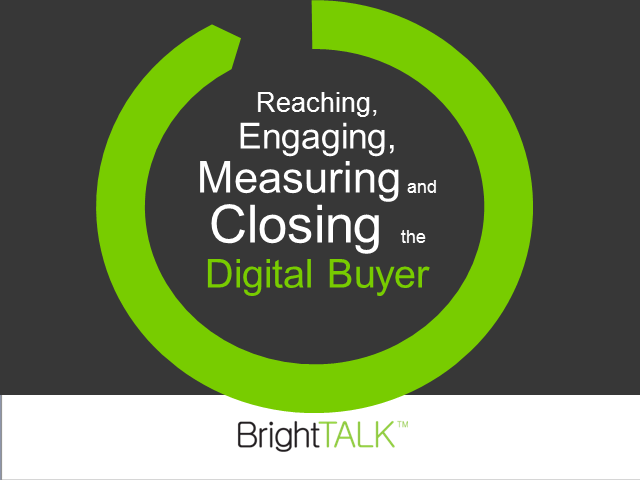 Reaching, Engaging, Measuring and Closing the Digital Buyer