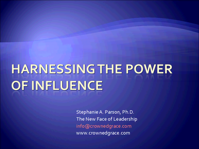 Leading in the 21st Century - Harnessing the Power of Influence