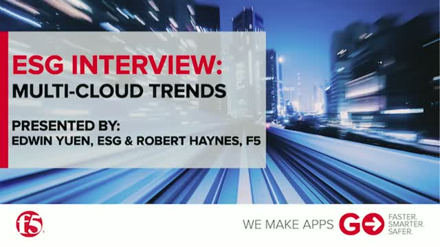 ESG Interview: Multi-Cloud Trends - F5 Networks