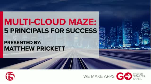 Multi-Cloud Maze: 5 Principals for Success - F5 Networks