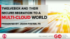 Twelve Box and Their Secure Migration to a Multi Cloud world